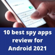 10 best spy apps review for Android 2021